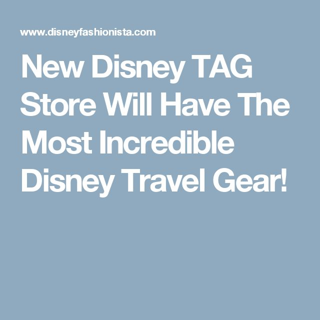 New Disney TAG Store Will Have The Most Incredible Disney Travel Gear!