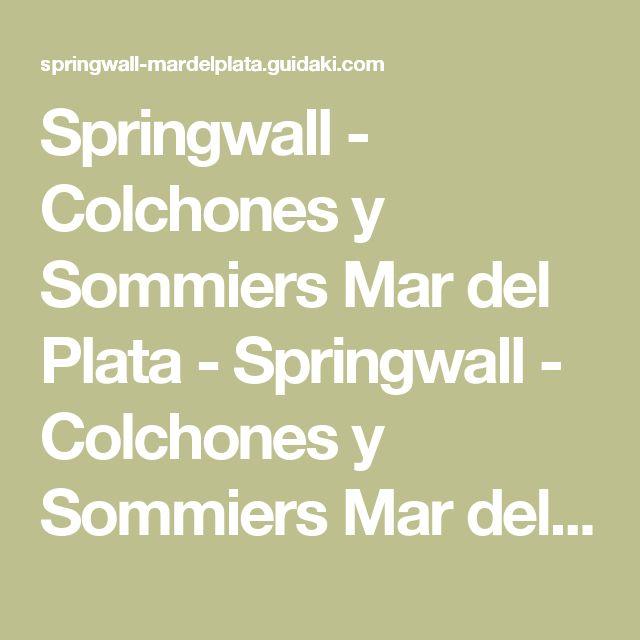 Springwall - Colchones y Sommiers Mar del Plata - Springwall - Colchones y Sommiers Mar del Plata -