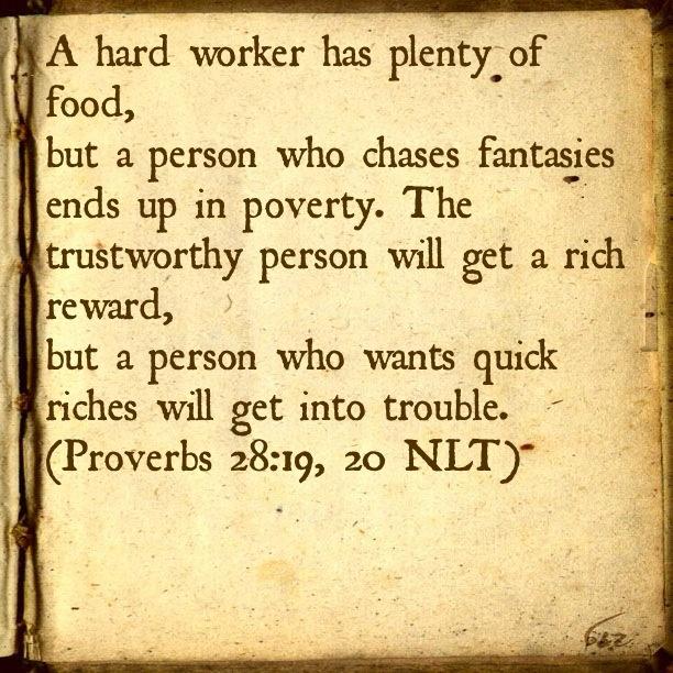Proverbs 28:19-20