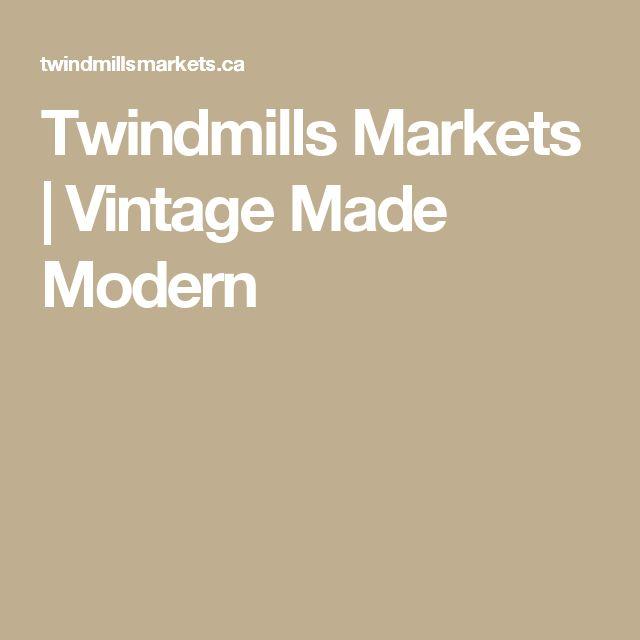 Twindmills Markets | Vintage Made Modern