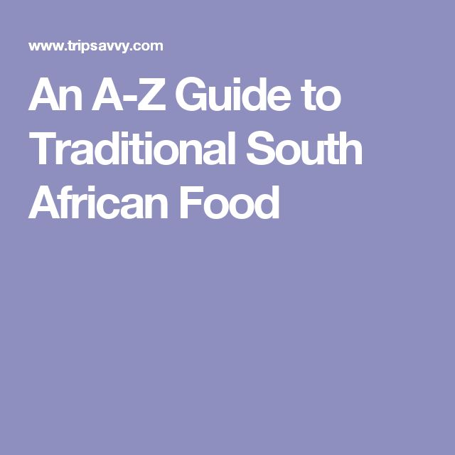 An A-Z Guide to Traditional South African Food