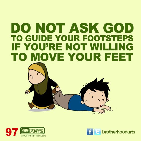 """#097 Ahmad Says: """"Do not ask god to guide your footsteps if you're not willing to move your feet."""""""