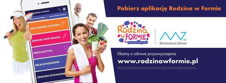 """Pobierz aplikację """"Rodzina w Formie"""" i zmień swoje przyzwyczajenia na ... zdrowsze!"""