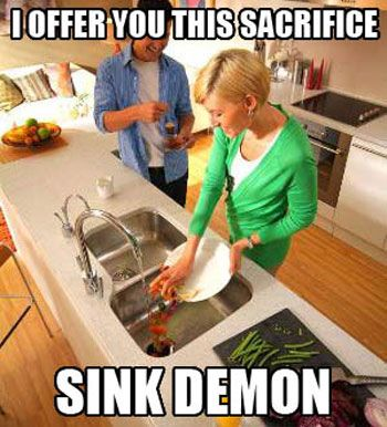 Every time I use the garbage disposal...