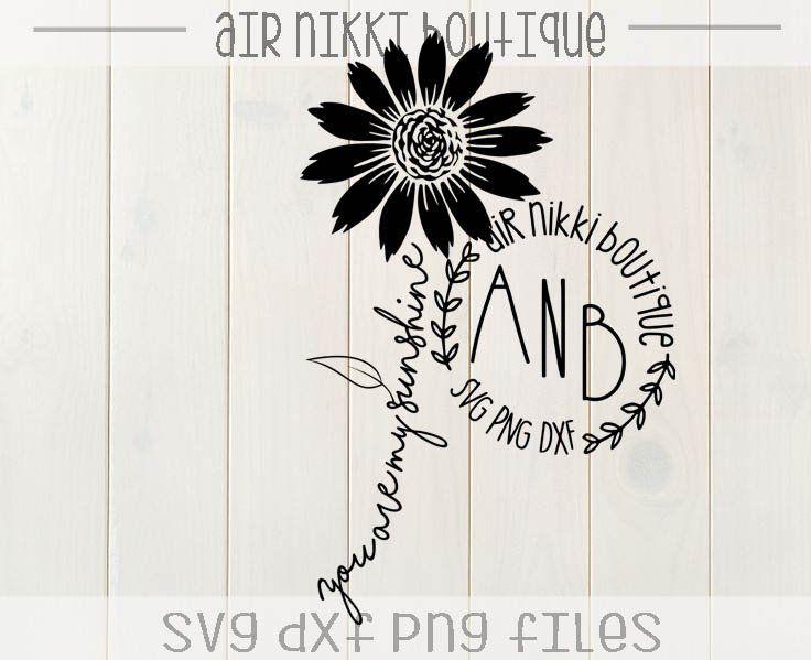 Sunflower You Are Me Sunshine Svg Png Studio3 Files Etsy In 2020 Flower Svg You Are My Sunshine Svg