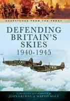 New: Defending Britain's Skies 1940-1945