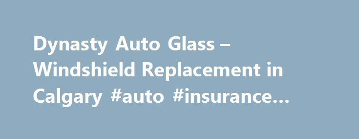 Dynasty Auto Glass – Windshield Replacement in Calgary #auto #insurance #quotes #calgary http://kentucky.nef2.com/dynasty-auto-glass-windshield-replacement-in-calgary-auto-insurance-quotes-calgary/  Get a price, choose the best service time, book the job. Contact Us Shop Location Our Services Windshield REPAIR We also perform rock and stone-chip repairs here at Dynasty shop. Repairing stone chips is an excellent preventative measure that can go a long ways to extending the life of a…