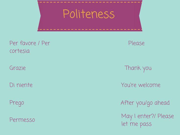 Essential Italian Vocabulary Words For Beginners: Politeness http://takelessons.com/blog/italian-vocabulary-z09?utm_source=social&utm_medium=blog&utm_campaign=pinterest