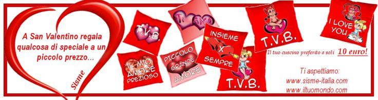 A San Valentino regala qualcosa di speciale a un piccolo prezzo! Il tuo cuscino preferito lo paghi solamente 10 euro.  Vieni a trovarci su : - www.sisme-italia.com - www.iltuomondo.com  Oppure chiama al 335-5744901 per maggiori informazioni.