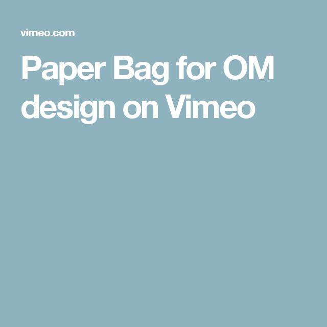 Paper Bag for OM design on Vimeo