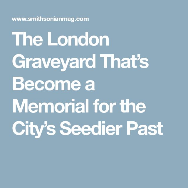 The London Graveyard That's Become a Memorial for the City's Seedier Past