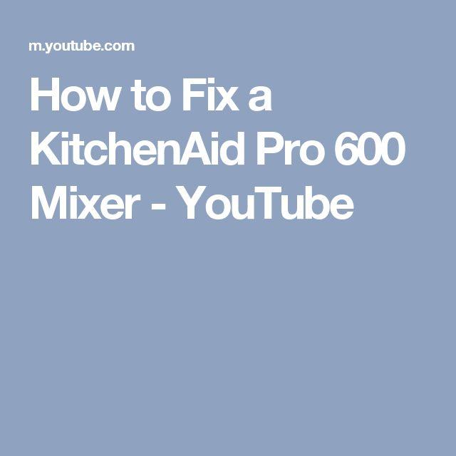 How to Fix a KitchenAid Pro 600 Mixer - YouTube