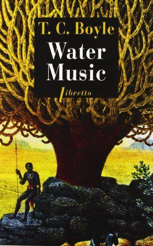 """Water Music de Boyle  """"Il faut dire que suivre Mungo Park, explorateur écossais, dans sa découverte du royaume de Ségou en Afrique est un parcours d'aventures. Humour, intelligence, et paysages inédits sont les outils de T.C. Boyle pour nous écarter du chemin tout tracé et créer la surprise."""" Water Music, T.C. Boyle, Phebus, 15,80€"""