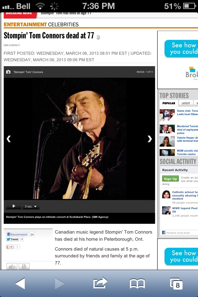 Stomping Tom CONNERS will never be forgotten he passed March 6th 2013 at 5:00pm in his house in Peterborough Ontario Canada....  he will be missed - a Canadian icon  .