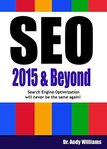 SEO 2015 & Beyond :: Search engine optimization will never be the same again (Webmaster Series) by Dr. Andy Williams, http://www.amazon.com.au/dp/B0099RKXE8/ref=cm_sw_r_pi_dp_NBqdwb1RZ1JA0