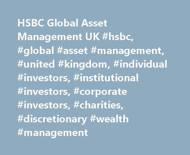 HSBC Global Asset Management UK #hsbc, #global #asset #management, #united #kingdom, #individual #investors, #institutional #investors, #corporate #investors, #charities, #discretionary #wealth #management http://flight.nef2.com/hsbc-global-asset-management-uk-hsbc-global-asset-management-united-kingdom-individual-investors-institutional-investors-corporate-investors-charities-discretionary-wealth-manag/  # Investors HSBC Global Asset Management UK HSBC Global Asset Management is a major…