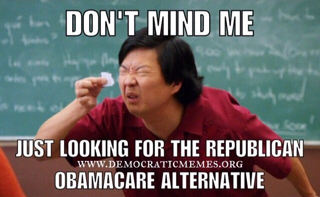 GOP Obamacare Plan 'Repeal and Go F*ck Yourself, America' - Democratic Memes