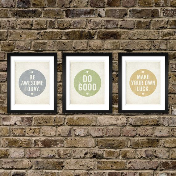 Set Of 3 Prints   Be Awesome Today, Make Your Own Luck, Do Good. Office  DecorOffice ...