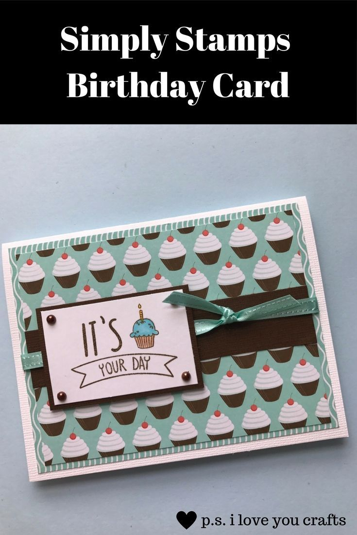 Simply Stamps Birthday Card - This birthday card uses a cupcake stamp from Simply Stamps and cupcake paper from Stampin' Up. Cute card design that can be used for any occasion.