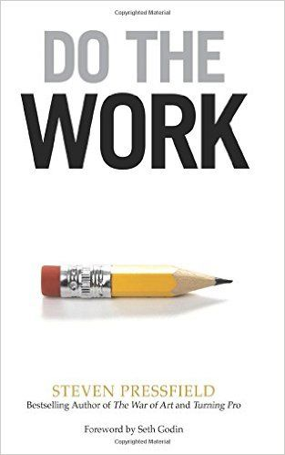 Do the Work: Overcome Resistance and Get Out of Your Own Way: Amazon.de: Steven Pressfield, Seth Godin: Fremdsprachige Bücher