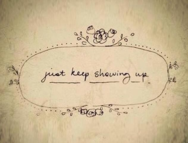 Don't Give UP! Show Up!!
