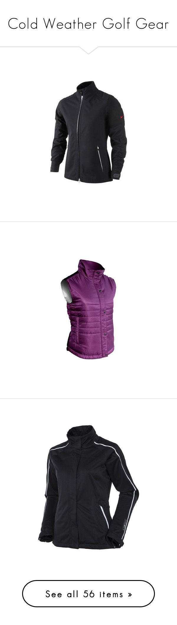 """Cold Weather Golf Gear"" by lorisgolfshoppe ❤ liked on Polyvore featuring activewear, nike activewear, nike, nike sportswear, outerwear, jackets, waterproof golf jacket, plus size womens jackets, plus size jackets and golf jackets"
