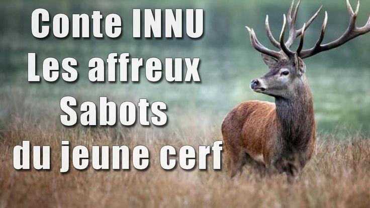 Conte INNU - Les affreux Sabots du jeune cerf.