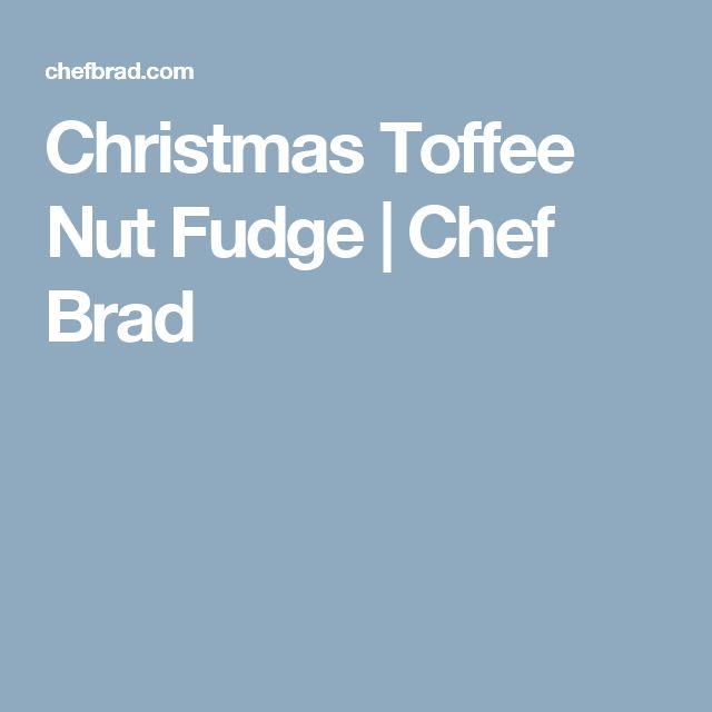 Christmas Toffee Nut Fudge | Chef Brad
