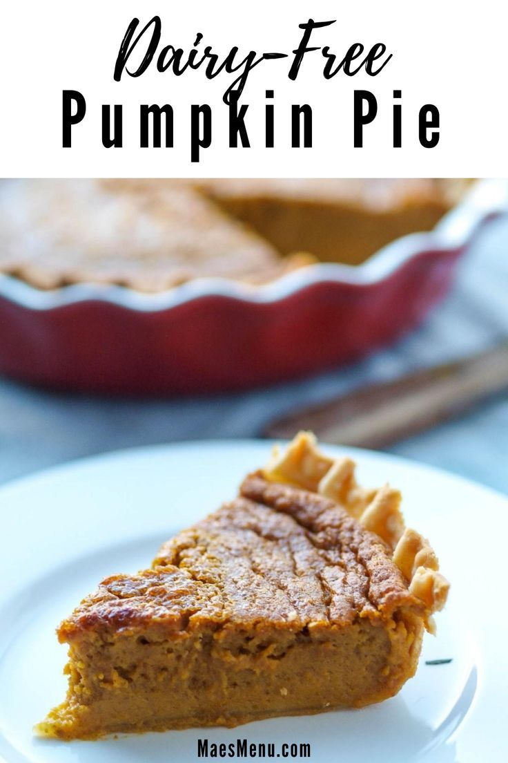 Pumpkin Pie Without Evaporated Milk Df Gf No Processed Sugar Mae S Menu Recipe In 2020 Dairy Free Pumpkin Pie Dairy Free Pies Milk Recipes