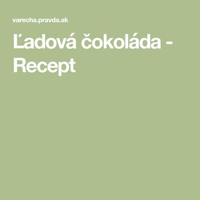 Ľadová čokoláda - Recept