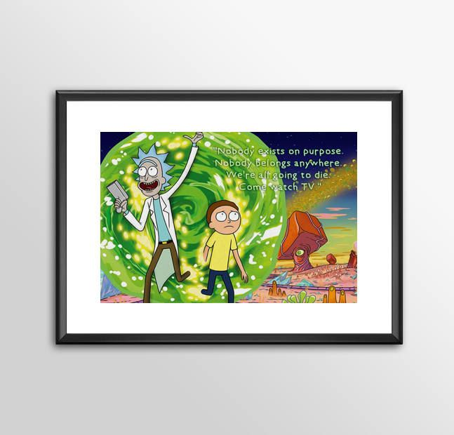 Rick and Morty - Nobody Exists On Purpose -  Print - BUY 2 Get 1 FREE by ShamanAlternative on Etsy