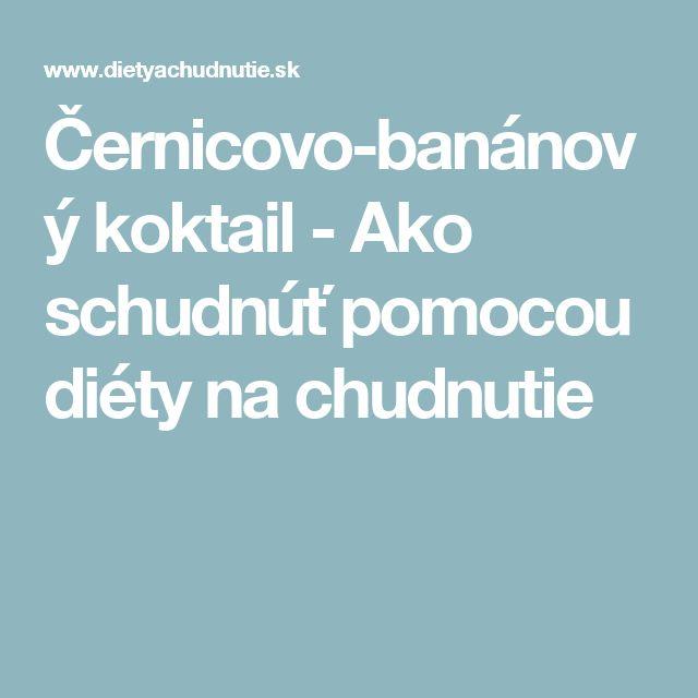 Černicovo-banánový koktail - Ako schudnúť pomocou diéty na chudnutie
