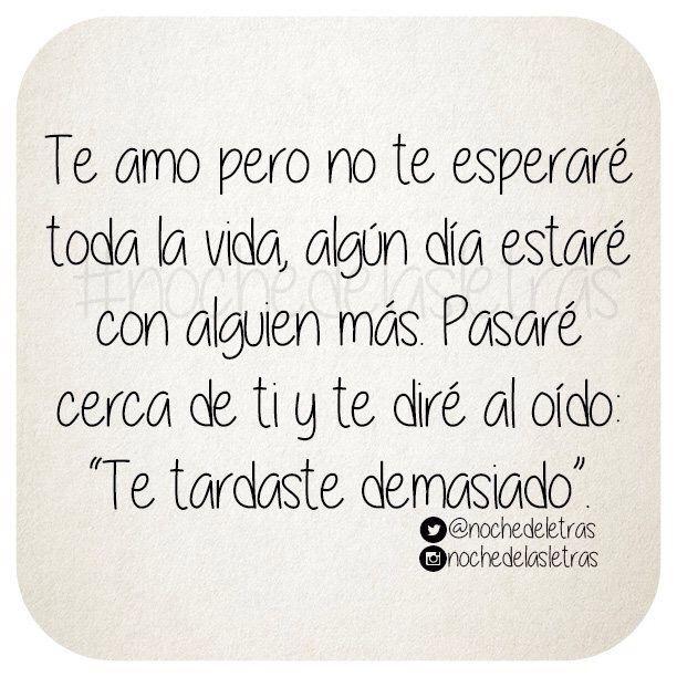 〽️ Te amo pero no te esperaré toda la vida...