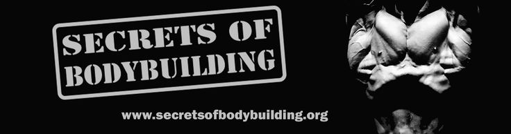 Secrets Of Bodybuilding - What others won't tell you