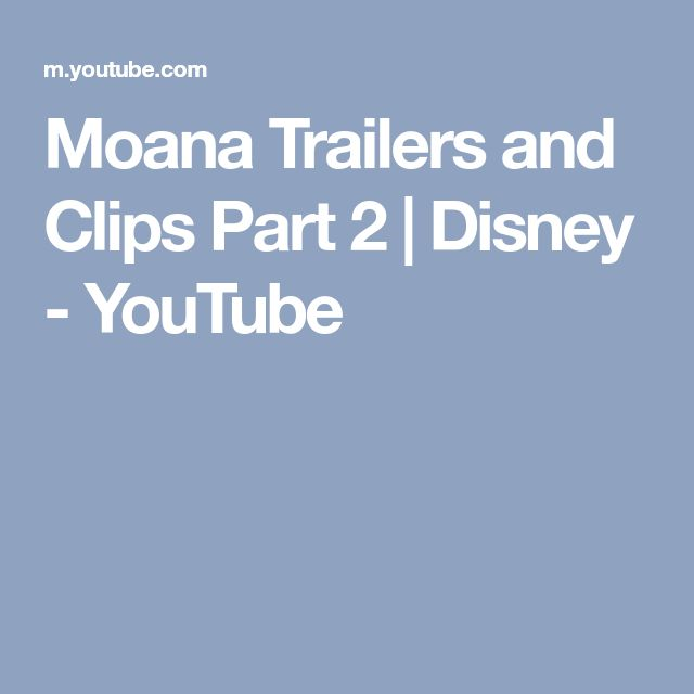 Moana Trailers and Clips Part 2 | Disney - YouTube