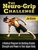 The Neuro-Grip Challenge: A Radical Program For Building Greater Strength And Power In Your Upper Body by Jon Bruney (Author) Ben Greenfield (Foreword) Mary Carol Fitzgerald (Photographer) #Kindle US #NewRelease #Sports #eBook #ad