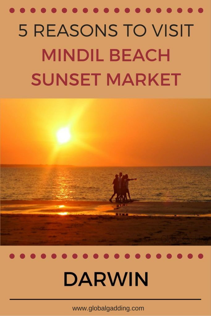 The MUST activity in Darwin at Mindil Beach Sunset Market. Sunset, Craft stalls, food outlets, entertainment and music! Every Thursday and Sunday in the Dry Season.