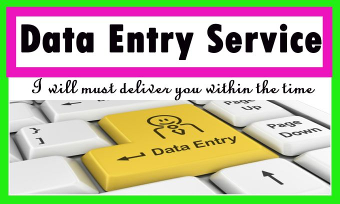 Fiverr Freelancer Will Provide Data Entry Services And Any Type Of