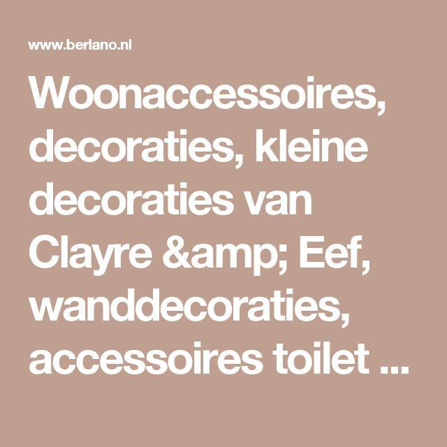 Woonaccessoires, decoraties, kleine decoraties van Clayre & Eef, wanddecoraties, accessoires toilet & badkamer, brocante en moderne spiegels, landelijk en moderne klokken, vazen en decoratieve glazen voorraadpotten van Eichholtz, Pomax, Interieur-Select. - Berlano.nl Interieur & Tuinmeubilair