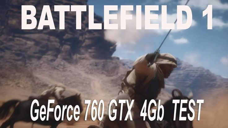 Battlefield 1 ☛ GeForce 760 GTX 4Gb ☛ Test