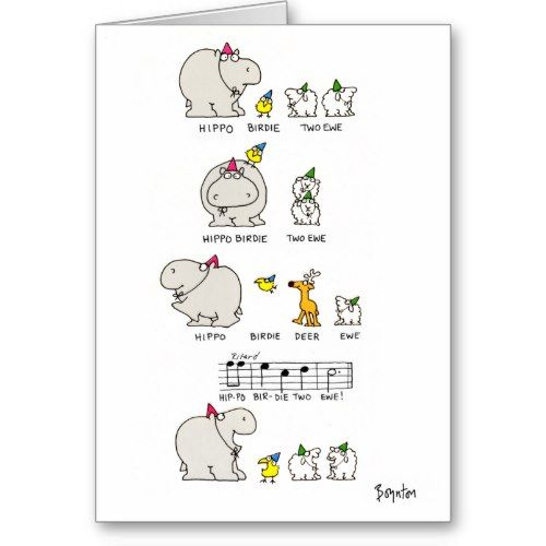 Hippo birdie two ewe, Hippo birdie two ewe, Hippo birdie deer ewe, Hippo bir-die two ewe! - Funny Birthday Greeting Card :-)