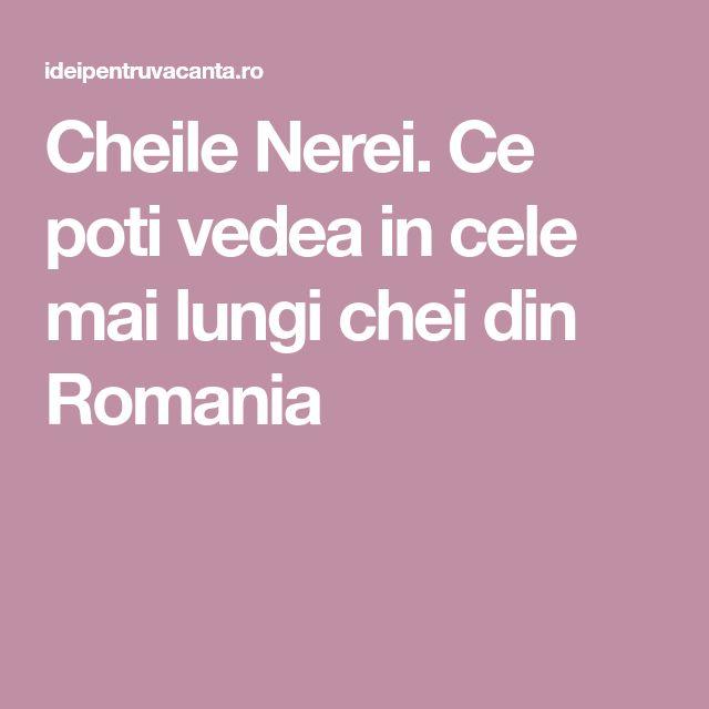 Cheile Nerei. Ce poti vedea in cele mai lungi chei din Romania