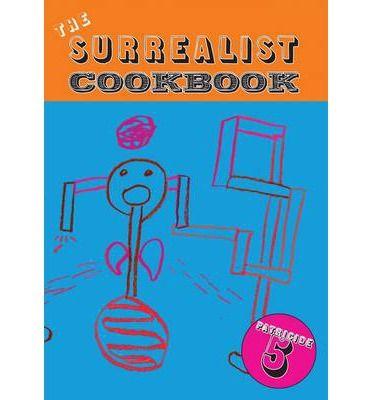 The Surrealist Cookbook