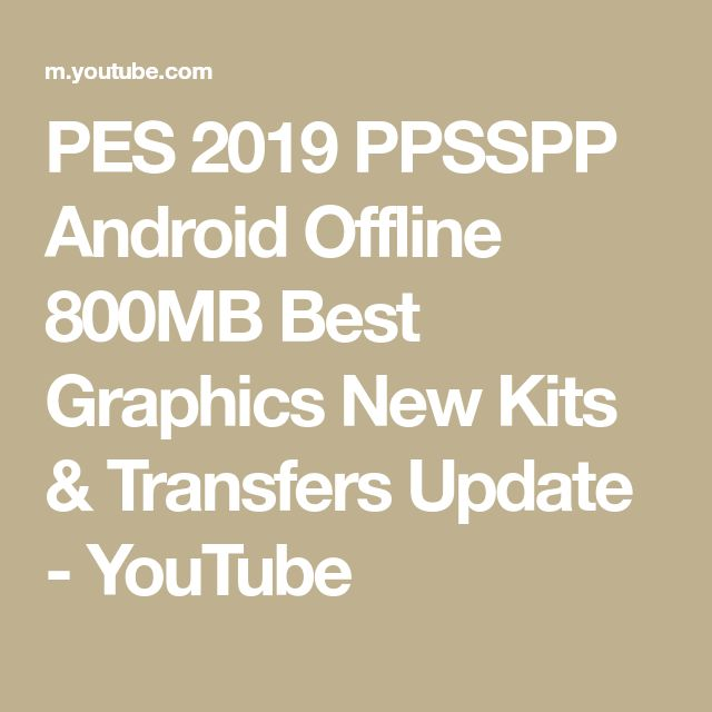 7afa1bc4b5b PES 2019 PPSSPP Android Offline 800MB Best Graphics New Kits   Transfers  Update