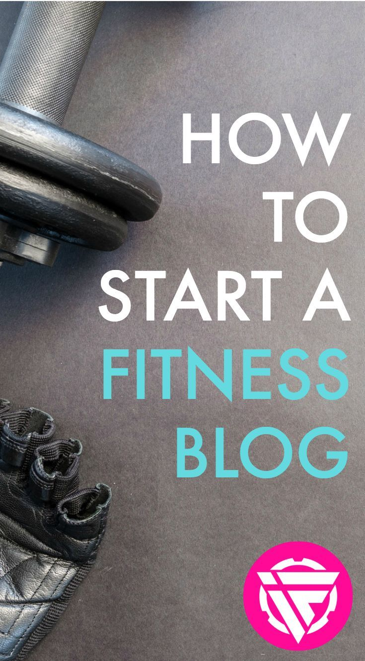 How To Start A Health Food Or Fitness Blog How To Blog Fitness Instagram Names Fitness