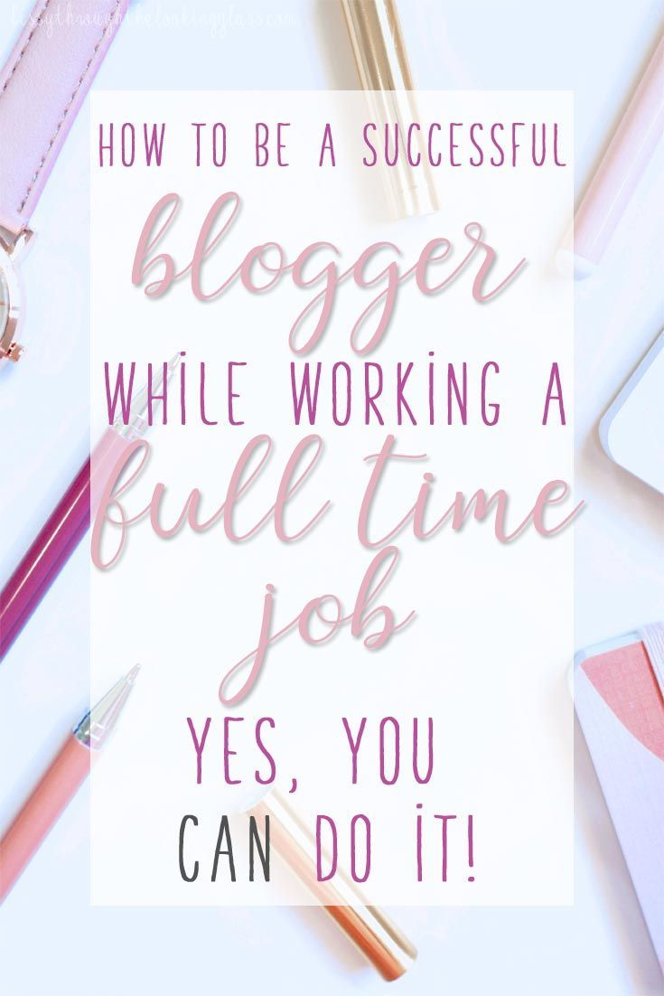 How to Blog With a Full Time Job – Jasmine