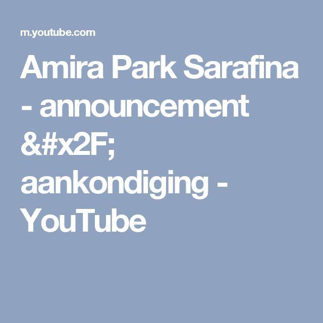 Amira Park Sarafina - announcement / aankondiging - YouTube