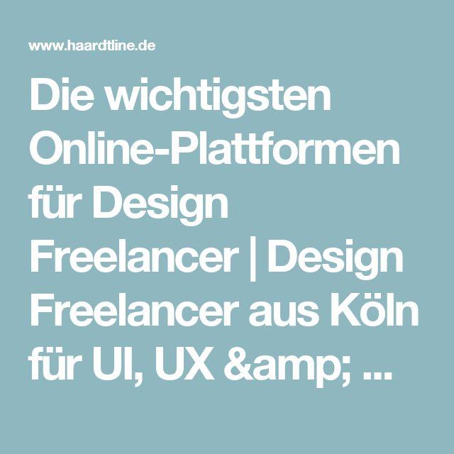 Die wichtigsten Online-Plattformen für Design Freelancer | Design Freelancer aus Köln für UI, UX & Webdesign |