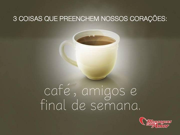 Café, amigos e final de semana! #mensagenscomamor #coffee #café #amizade #finaldesemana