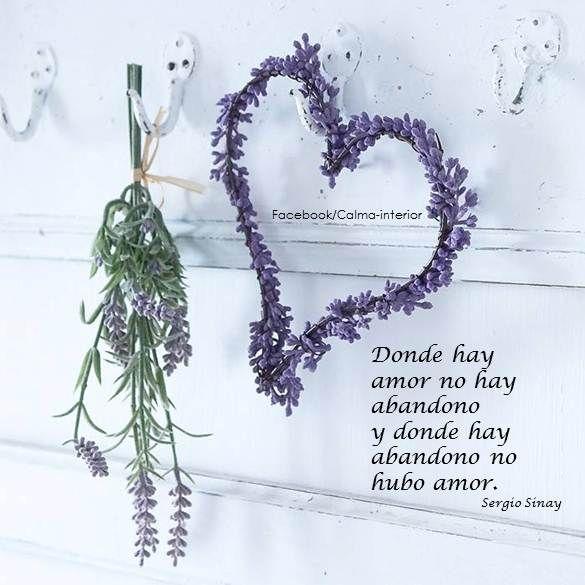 Donde hay amor hay amor no hay abandono y donde hay abandono no hubo amor.